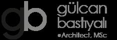 Gülcan Bastıyalı - Yüksek Mimar